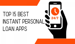 Top 15 Best Instant Personal Loan Apps