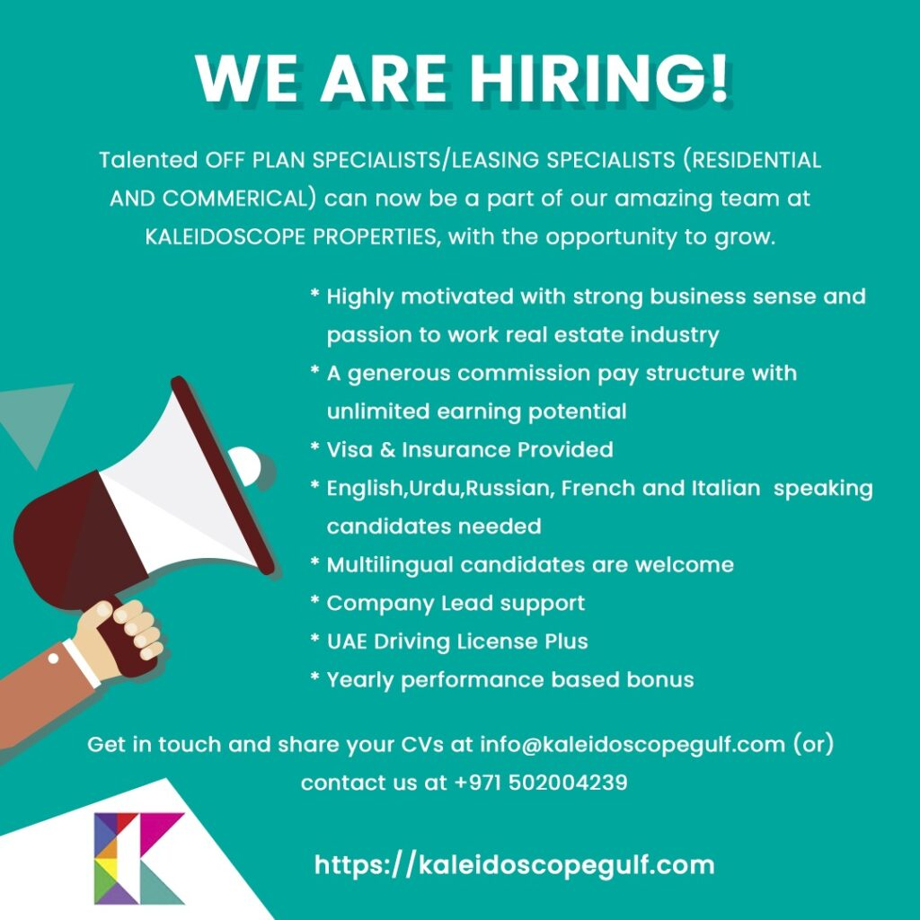 Kaleidoscope Properties is Hiring Off-Plan Specialists / Leasing Specialists (Residential & Commercial) in Dubai